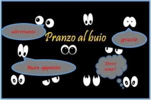 Pranzo al Buio @ Les Montagnards | Balme | Piemonte | Italia